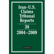 Iran-US Claims Tribunal Reports: Volume 38, 2004-2009: v. 38 by Karen Lee