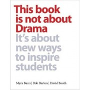 This Books is Not About Drama by Myra Barrs