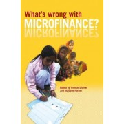 What's Wrong with Microfinance? by Thomas Dichter