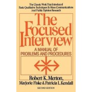 The Focused Interview: A Manual of Problems and Procedures by Robert K. Merton