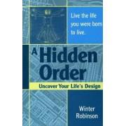 A Hidden Order by Winter Robinson