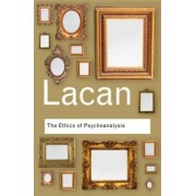 The Ethics Of Psychoanalysis: The Seminar Of Jacques Lacan: Bk. 7