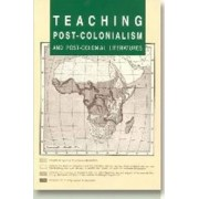 Teaching Post-Colonialism and Post-Colonial Literatures by Anne Collett