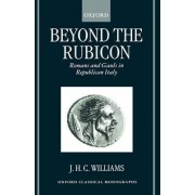 Beyond the Rubicon by J H C Williams
