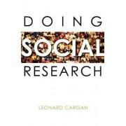 Doing Social Research by Leonard Cargan