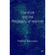 Literature and the Philosophy of Intention by Patrick Swinden