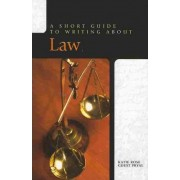 Short Guide to Writing About Law by Katie R. Guest Pryal