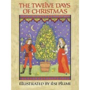 The Twelve Days of Christmas by Ilse Plume