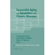 Successful Aging and Adaptations with Chronic Diseases by Sarah Hall Gueldner