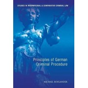 Principles of German Criminal Procedure by Professor Michael Bohlander