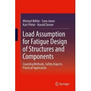 Load Assumption for Fatigue Design of Structures and Components 2017 by Michael K