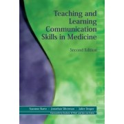 Teaching and Learning Communication Skills in Medicine by Suzanne Kurtz