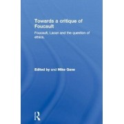 Towards a critique of Foucault by Mike Gane
