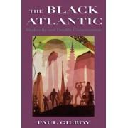 The Black Atlantic by Paul Gilroy