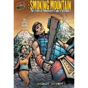 The Smoking Mountain: The Story Of Popocatepetl and Inztaccihuatl (An Aztec Legend) by Dan Jolley