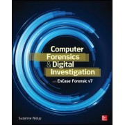Computer Forensics and Digital Investigation with EnCase Forensic v7 by Suzanne Widup