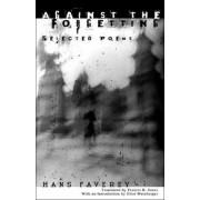 Against the Forgetting by Hans Faverey