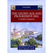 The Gilded Age and Progressive Era by Elisabeth Isreals Perry
