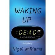 Waking Up Dead by Nigel Williams