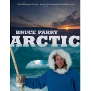 Arctic with Bruce Parry by Bruce Parry