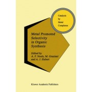 Metal Promoted Selectivity in Organic Synthesis by A. Noels