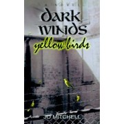 Dark Winds/Yellow Birds by Jo Mitchell