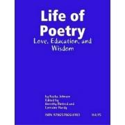 Life of Poetry: Love, Education, and Wisdom by Keeba Johnson