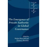 The Emergence of Private Authority in Global Governance by Rodney Bruce Hall
