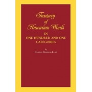 Treasury of Hawaiian World in One Hundred and One Categories by Winfield Harold Kent