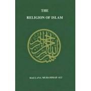 Religion of Islam by Muhammad Maulana Ali