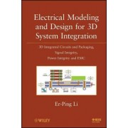 Electrical Modeling and Design for 3D System Integration by Er-Ping Li