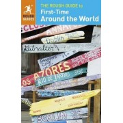 The Rough Guide to First-Time Around the World by Rough Guides