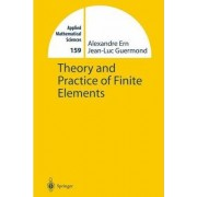Theory and Practice of Finite Elements by Alexandre Ern