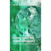 Human Values and Global Governance: v. 2 by Bjorn Hettne