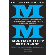 Collected Millar: Legendary Novels of Suspense: A Stranger in My Grave; How Like an Angel; The Fiend; Beyond This Point Are Monsters by Margaret Millar