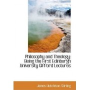 Philosophy and Theology by James Hutchison Stirling