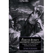 Edmund Burke's Aesthetic Ideology by Tom Furniss