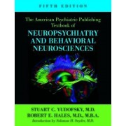 The American Psychiatric Publishing Textbook of Neuropsychiatry and Behavioral Neuroscience by Stuart C. Yudofsky