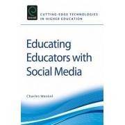 Educating Educators with Social Media by Charles Wankel
