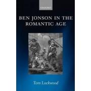 Ben Jonson in the Romantic Age by Tom Lockwood