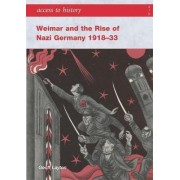 Access to History: Weimar and the Rise of Nazi Germany 1918-1933 by Geoff Layton