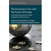 The Eurozone Crisis and the Future of Europe by Rajeesh Kumar