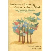 Professional Learning Communities at Work by Richard DuFour