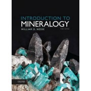 Introduction to Mineralogy by Professor Emeritus of Geology at the Department of Earth Sciences William D Nesse