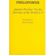 Against Proclus's on the Eternity of the World by Philoponus
