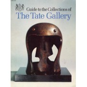 Guide To The Collections Of The Tate Gallery