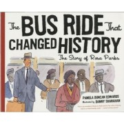 The Bus Ride That Changed History by Danny Shanahan