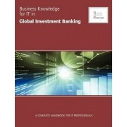 Business Knowledge for IT in Global Investment Banking by Essvale Corporation Limited