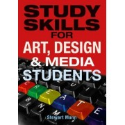 Study Skills for Art, Design and Media Students by Stewart Mann