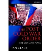 The Post-Cold War Order by Ian Clark